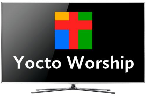 Yocto Worship TV